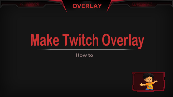 how to make twitch overlay