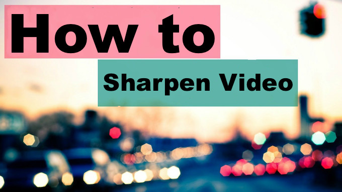 sharpen video